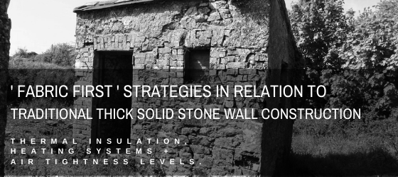'Fabric First' Strategies. Traditional Thick Solid Stone Walls. Eoin O'Keeffe Architects | The Connection of People + their House to a Site